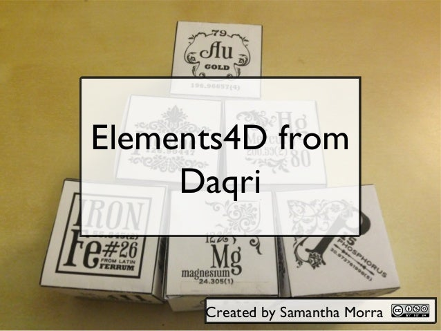 Elements4D from Daqri  Created by Samantha Morra