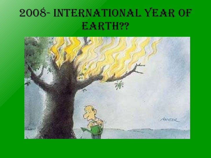 2008- International Year of EARTH??