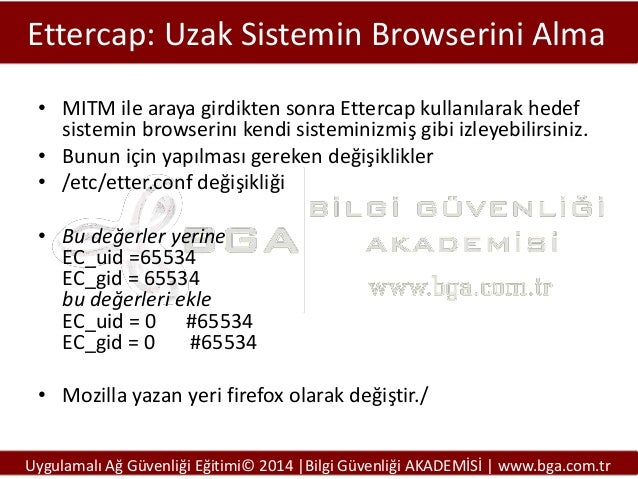 Ettercap: Uzak Sistemin Browserini Alma • MITM ile araya girdikten sonra Ettercap kullanılarak hedef sistemin browserinı k...