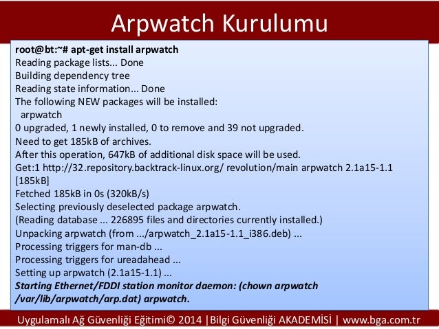 Arpwatch Kurulumu root@bt:~# apt-get install arpwatch Reading package lists... Done Building dependency tree Reading state...