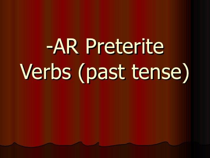 -AR Preterite Verbs (past tense)