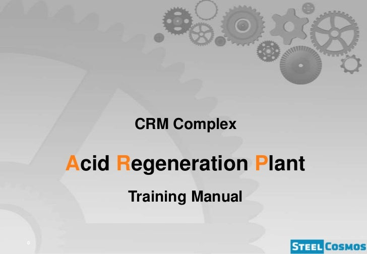 CRM Complex    Acid Regeneration Plant          Training Manual0