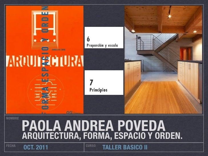 NOMBRE         PAOLA ANDREA POVEDA         ARQUITECTURA, FORMA, ESPACIO Y ORDEN.FECHA                  CURSO         OCT. ...