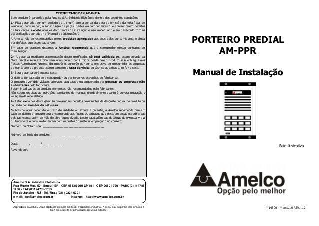 PORTEIRO PREDIAL  AM-PPR  Manual de Instalação  Foto ilustrativa  CERTIFICADO DE GARANTIA  Este produto é garantido pela A...