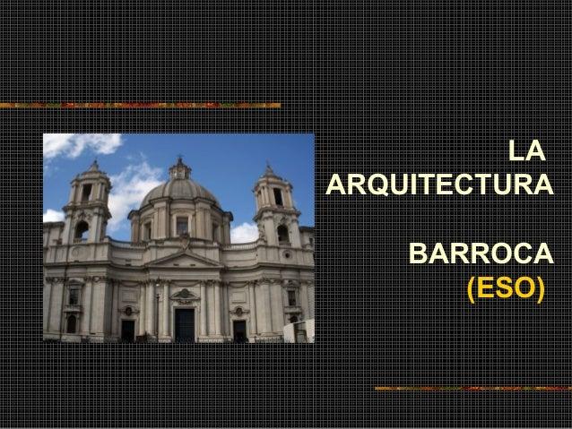 LA ARQUITECTURA BARROCA (ESO)