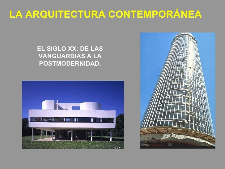 Arq contemporanea muy buen power point for Estilo contemporaneo caracteristicas arquitectura