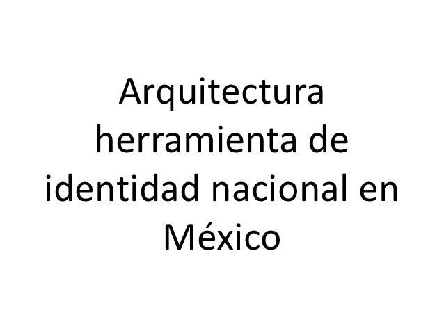 Arquitectura   herramienta deidentidad nacional en       México