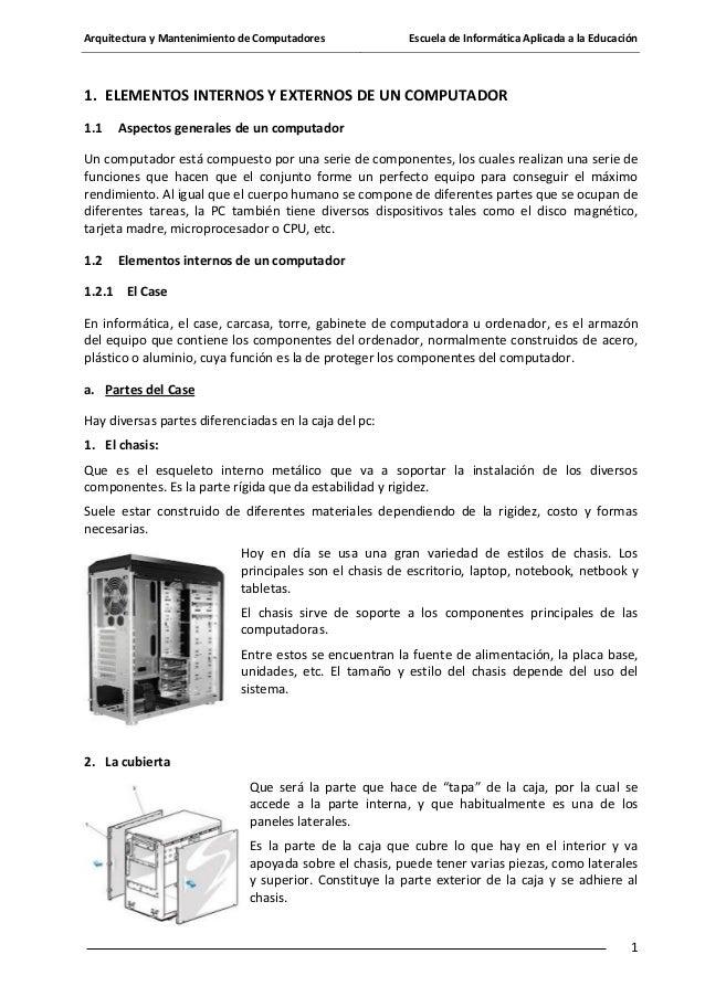 Arquitectura y Mantenimiento de Computadores  Escuela de Informática Aplicada a la Educación  1. ELEMENTOS INTERNOS Y EXTE...