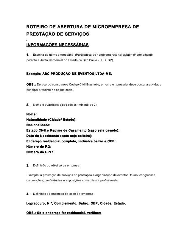 ROTEIRO DE ABERTURA DE MICROEMPRESA DE PRESTAÇÃO DE SERVIÇOS INFORMAÇÕES NECESSÁRIAS 1. Escolha do nome empresarial (Para ...