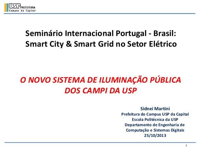 Seminário Internacional Portugal - Brasil: Smart City & Smart Grid no Setor Elétrico  O NOVO SISTEMA DE ILUMINAÇÃO PÚBLICA...