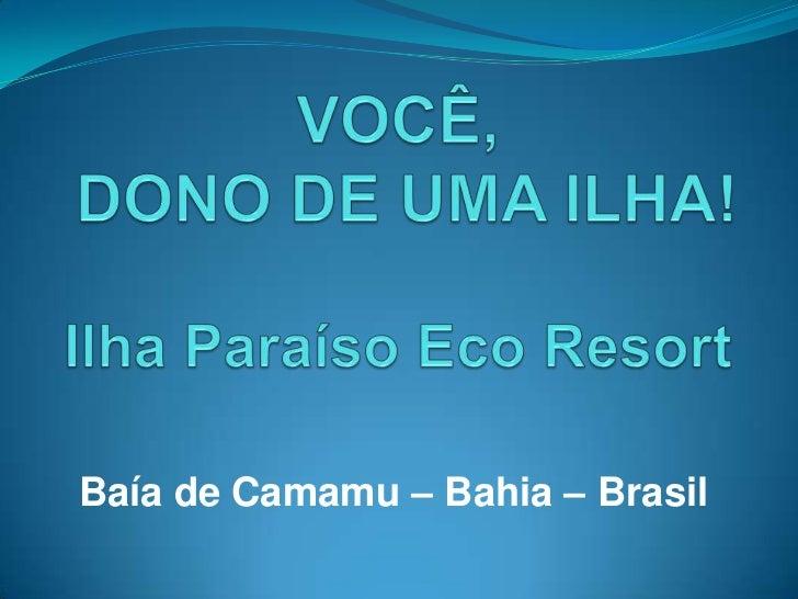 Baía de Camamu – Bahia – Brasil
