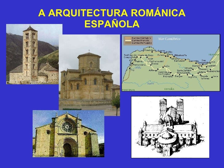A ARQUITECTURA ROMÁNICA ESPAÑOLA