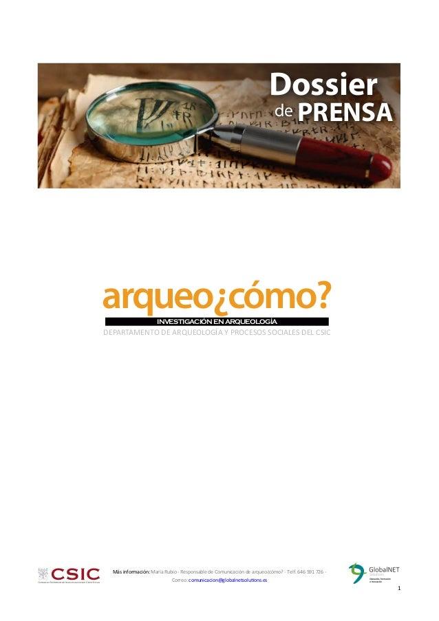 2 1 arqueo¿cómo?INVESTIGACIÓNENARQUEOLOGÍA DEPARTAMENTO DE ARQUEOLOGÍA Y PROCESOS SOCIALES DEL CSIC Más información: María...
