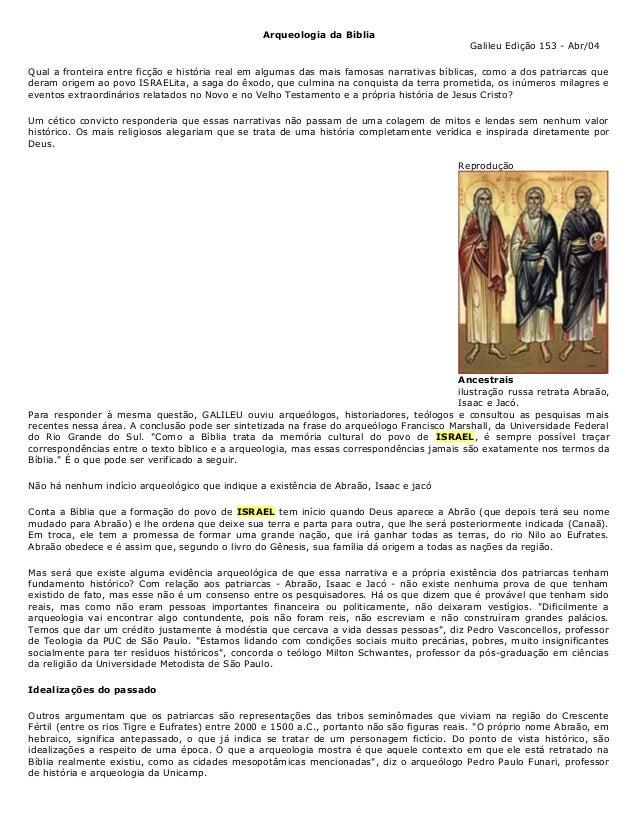 Arqueologia da Bíblia Galileu Edição 153 - Abr/04 Qual a fronteira entre ficção e história real em algumas das mais famosa...