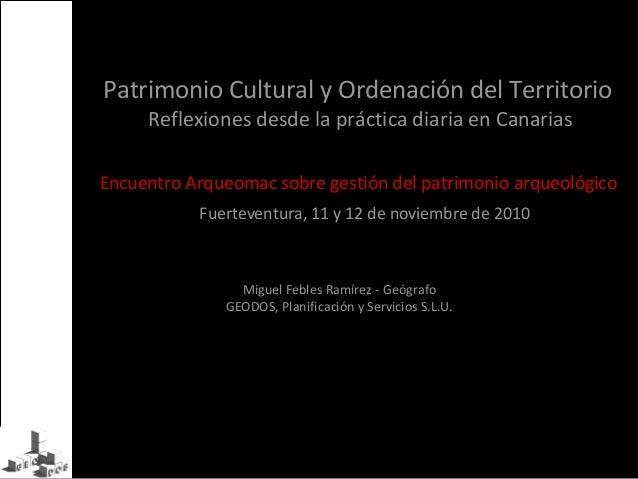 Miguel Febles Ramírez - Geógrafo GEODOS, Planificación y Servicios S.L.U. Patrimonio Cultural y Ordenación del Territorio ...