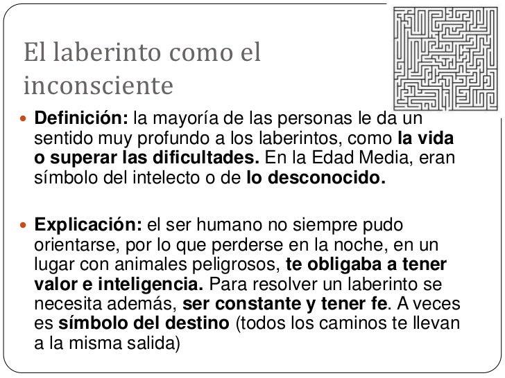 El laberinto como el inconsciente<br />Definición: la mayoría de las personas le da un sentido muy profundo a los laberint...