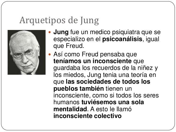 Arquetipos de Jung<br />Jung fue un medico psiquiatra que se especializo en el psicoanálisis, igual que Freud.<br />Así co...