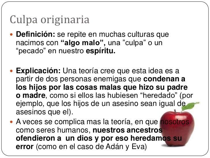 """Culpa originaria<br />Definición: se repite en muchas culturas que nacimos con """"algo malo"""", una """"culpa"""" o un """"pecado"""" en n..."""