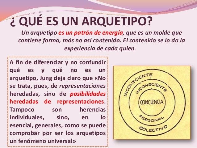 ¿ QUÉ ES UN ARQUETIPO?    Un arquetipo es un patrón de energía, que es un molde que   contiene forma, más no así contenido...