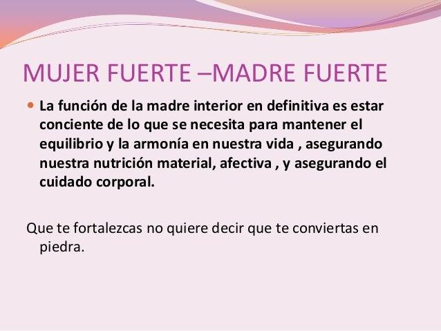 MUJER FUERTE –MADRE FUERTE La función de la madre interior en definitiva es estar  conciente de lo que se necesita para m...