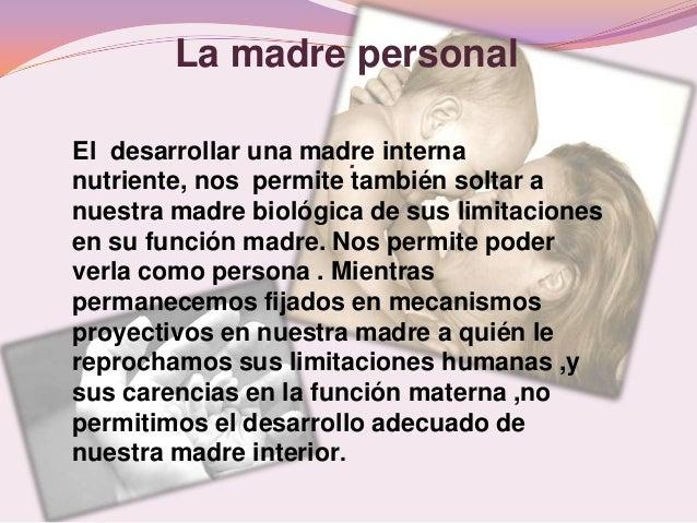 La madre personalEl desarrollar una madre interna                        .nutriente, nos permite también soltar anuestra m...