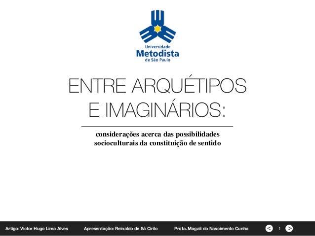 ><Artigo: Victor Hugo Lima Alves   ENTRE ARQUÉTIPOS E IMAGINÁRIOS: considerações acerca das possibilidades socioculturais ...