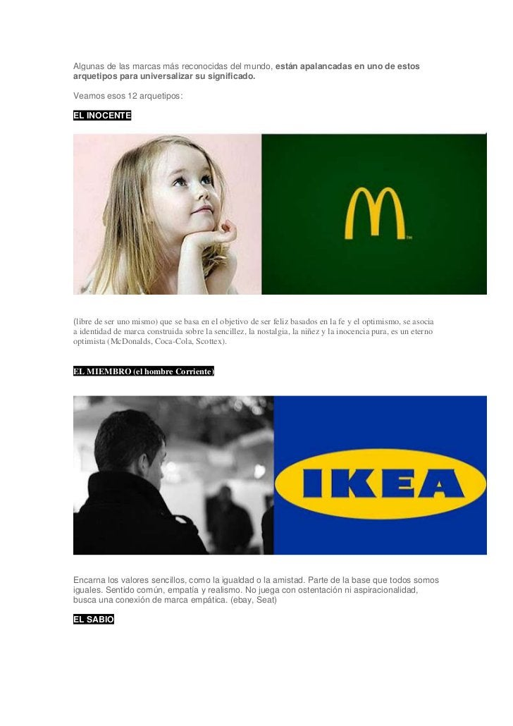 Algunas de las marcas más reconocidas del mundo, están apalancadas en uno de estosarquetipos para universalizar su signifi...