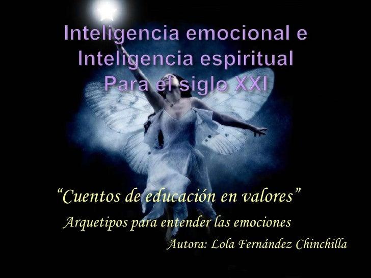 """Inteligencia emocional eInteligencia espiritualPara el siglo XXI<br />          """"Cuentos de educación en valores""""<br />   ..."""