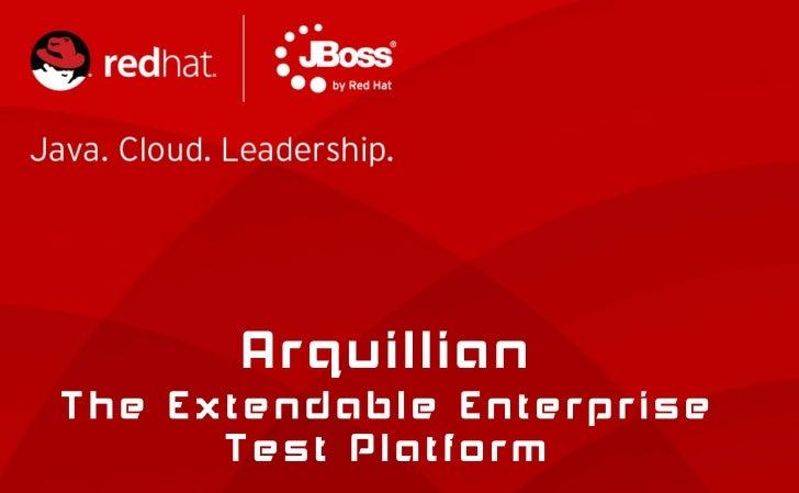 Arquillian: The Extendable Enterprise Test Platform