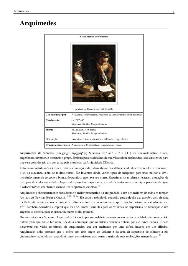 Arquimedes 1ArquimedesArquimedes de Siracusapintura de Domenico Fetti (1620)Conhecido(a) por Alavanca, Hidrostática, Paraf...