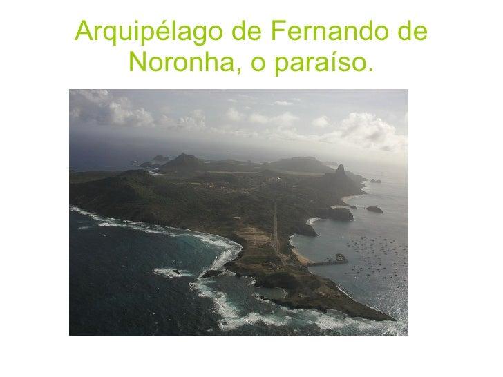 Arquipélago de Fernando de Noronha, o paraíso.