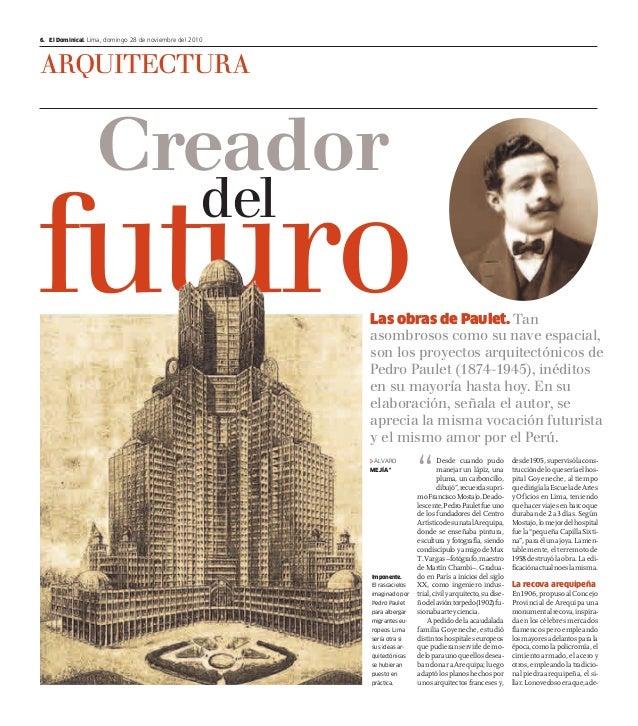 6. El Dominical. Lima, domingo 28 de noviembre del 2010  arquiTEcTura  Creador  futuro del  Las obras de Paulet. Tan asomb...