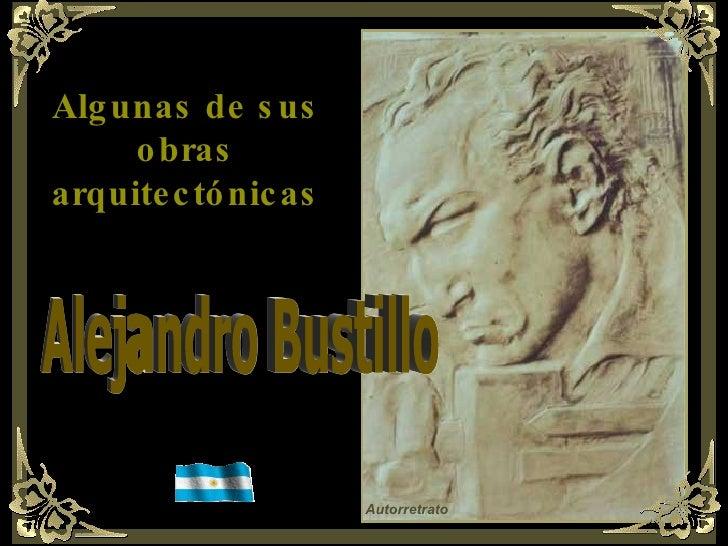 Autorretrato   Alejandro Bustillo Algunas de sus obras arquitectónicas