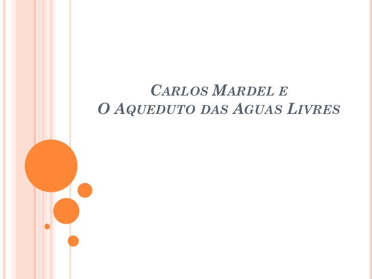 CARLOS MARDEL EO AQUEDUTO DAS AGUAS LIVRES