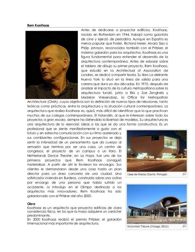 Rem KoolhaasAntes de dedicarse a proyectar edificios, Koolhaas,nacido en Rotterdam en 1944, trabajó como guionistade cine ...