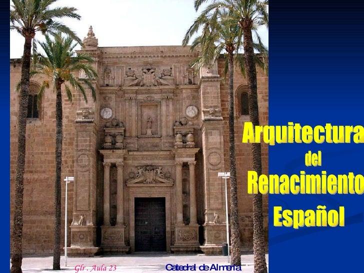 Español Arquitectura Renacimiento Catedral de Almería Glr . Aula 23 del