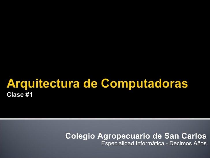 Colegio Agropecuario de San Carlos Especialidad Informática - Decimos Años