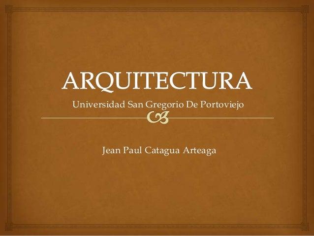 Universidad San Gregorio De Portoviejo      Jean Paul Catagua Arteaga