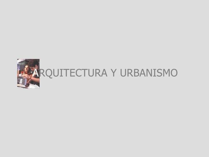ARQUITECTURAYURBANISMO