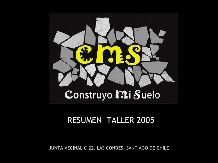 RESUMEN  TALLER 2005 JUNTA VECINAL C-22. LAS CONDES. SANTIAGO DE CHILE.