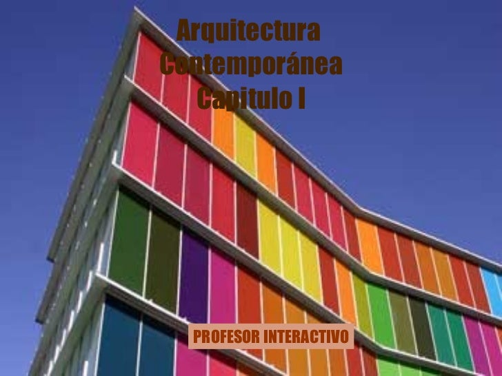 Arquitectura  Contemporánea Capitulo I PROFESOR INTERACTIVO