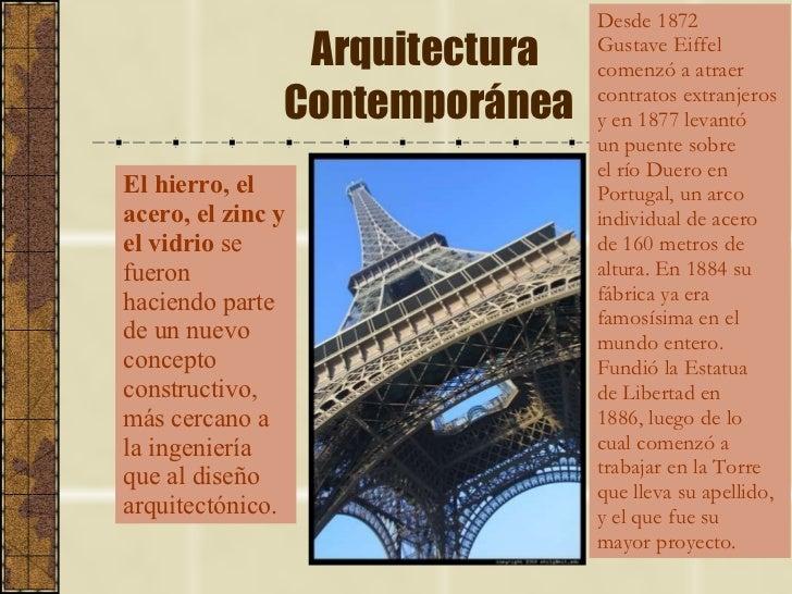 Arquitectura  Contemporánea El hierro, el acero, el zinc y el vidrio  se fueron haciendo parte de un nuevo concepto constr...