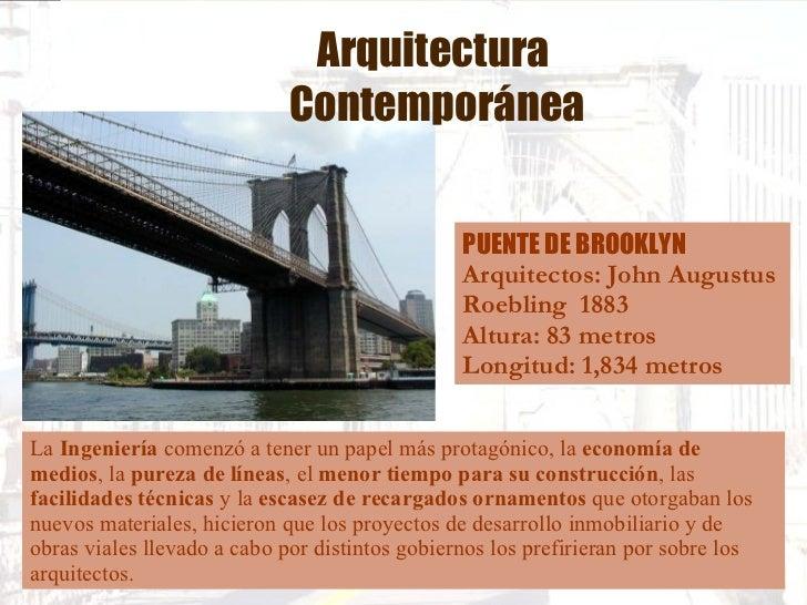 Arquitectura  Contemporánea La  Ingeniería  comenzó a tener un papel más protagónico, la  economía de medios , la  pureza ...