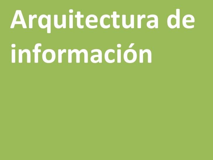 arquitectura de información [organización | navegación | rotulado |  findability  ] Luis Carlos Aceves G.