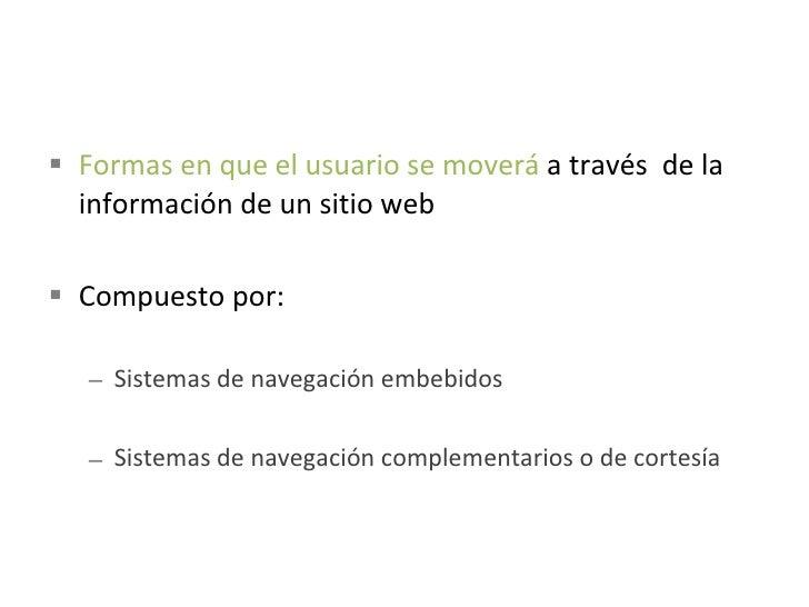 ¿qué son? <ul><li>Formas de  categorizar y agrupar  el contenido de en un sitio web </li></ul><ul><li>Compuesto por: </li>...