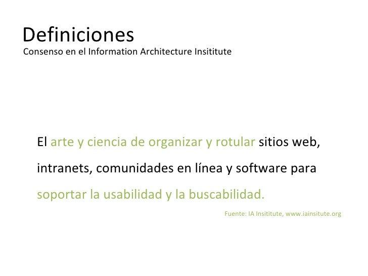 definiciones <ul><li>Crear  esquemas organizacionales y de navegación </li></ul><ul><li>que permitan a los usuarios </li><...