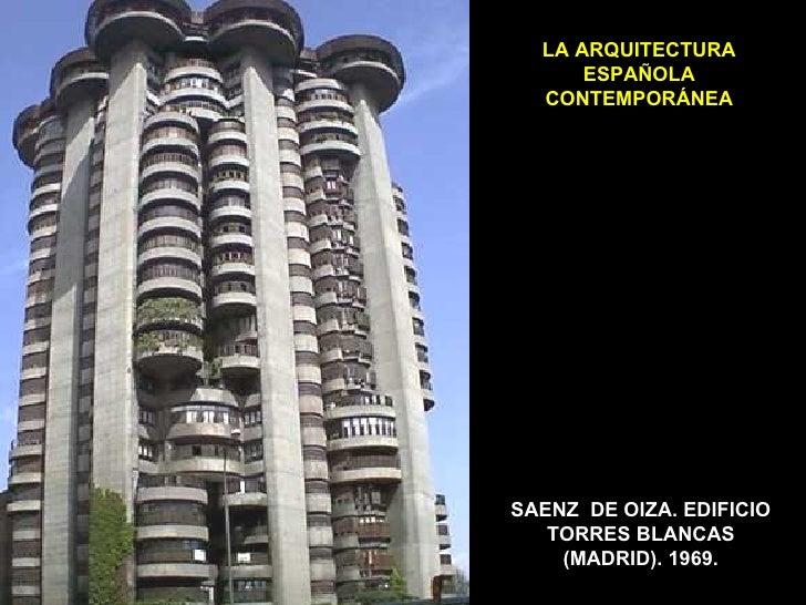 LA ARQUITECTURA ESPAÑOLA CONTEMPORÁNEA SAENZ  DE OIZA. EDIFICIO TORRES BLANCAS (MADRID). 1969.