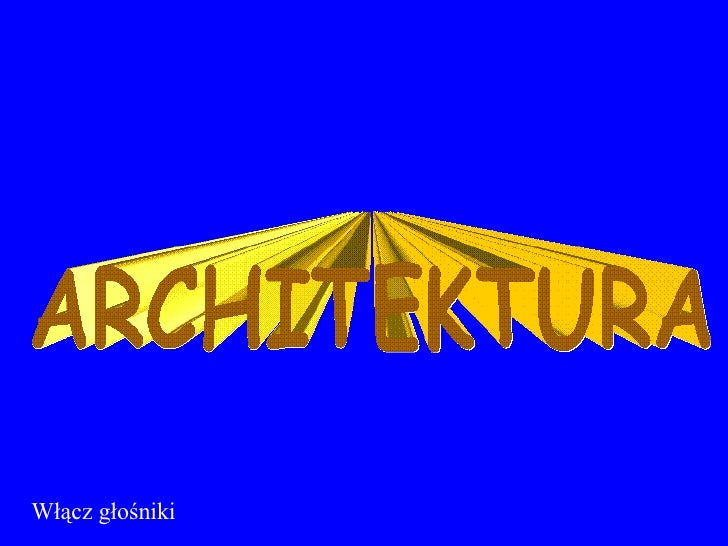ARCHITEKTURA Włącz głośniki