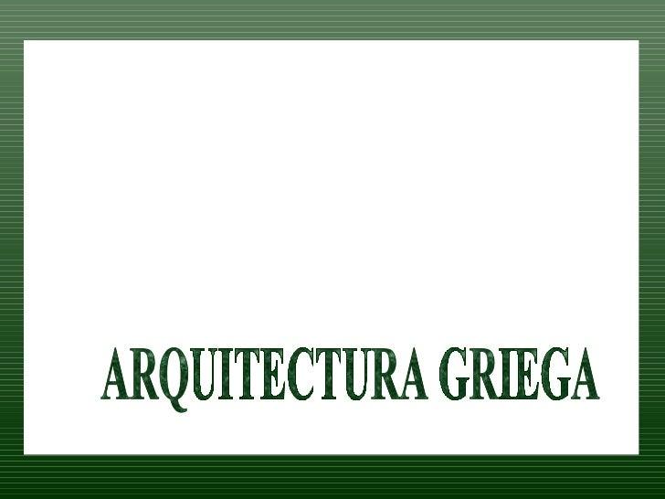 ARTE GREGA ARQUITECTURA GRIEGA