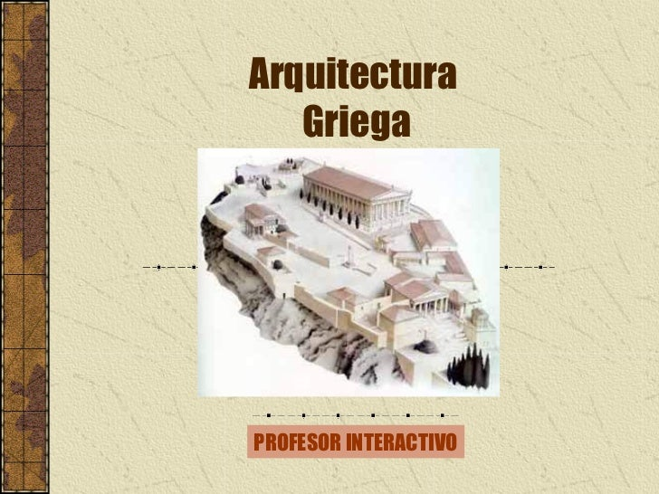 Arquitectura   GriegaPROFESOR INTERACTIVO